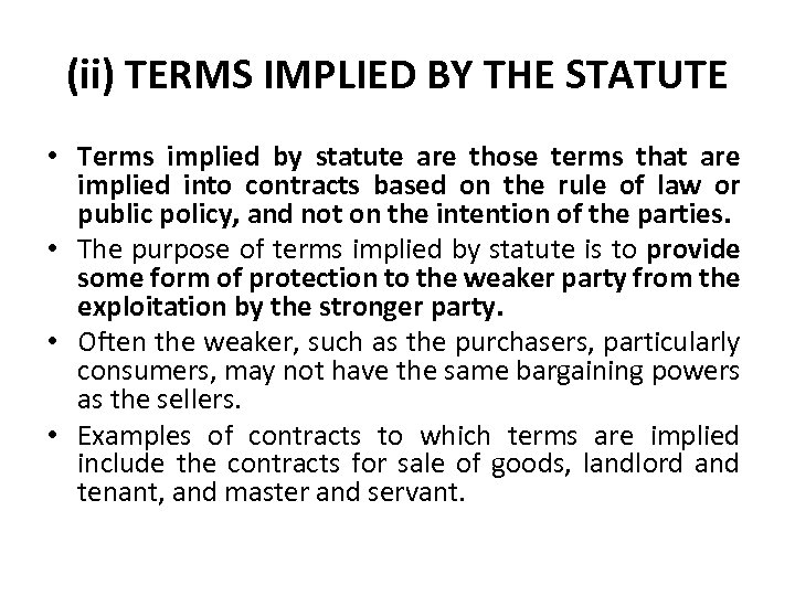 (ii) TERMS IMPLIED BY THE STATUTE • Terms implied by statute are those terms