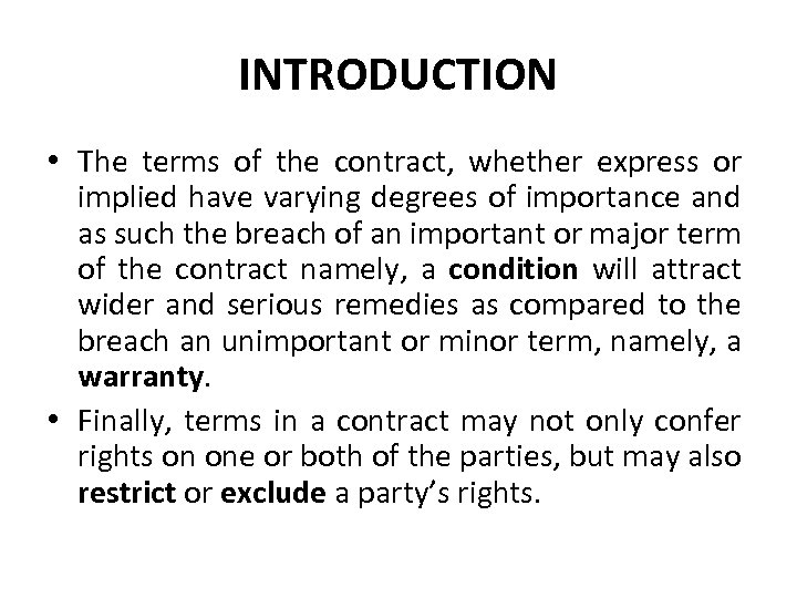 INTRODUCTION • The terms of the contract, whether express or implied have varying degrees