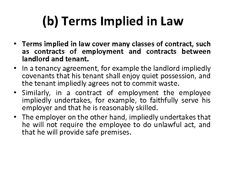(b) Terms Implied in Law • Terms implied in law cover many classes of