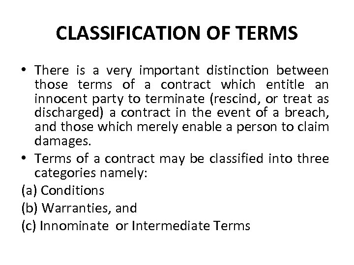 CLASSIFICATION OF TERMS • There is a very important distinction between those terms of