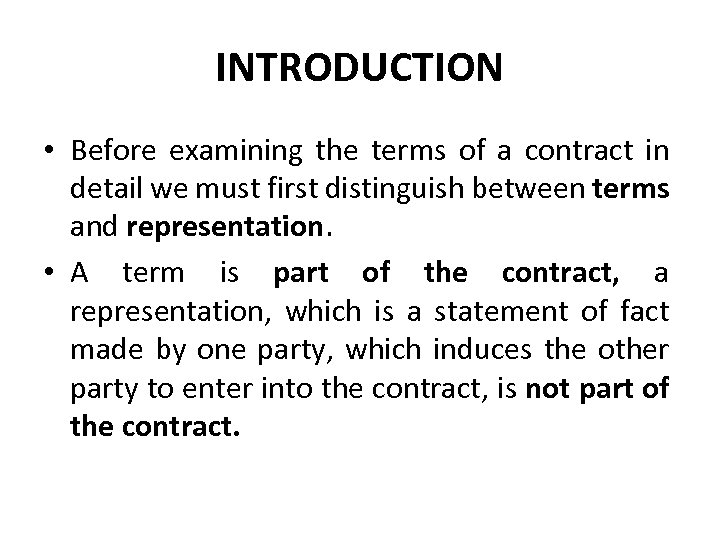 INTRODUCTION • Before examining the terms of a contract in detail we must first