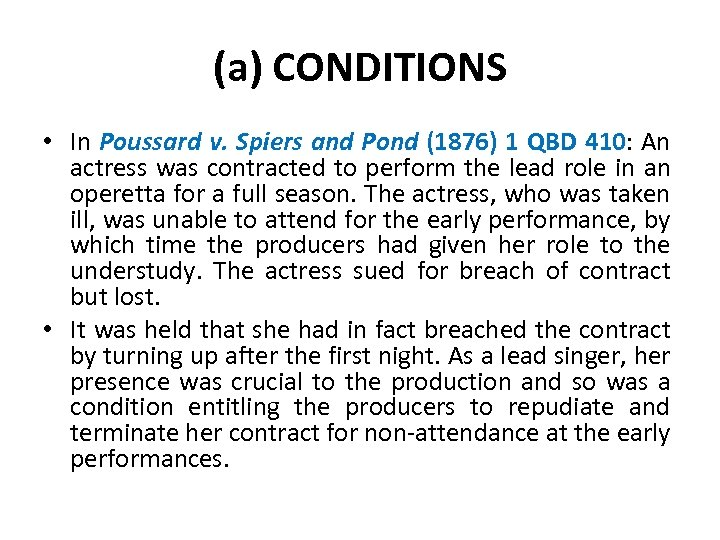 (a) CONDITIONS • In Poussard v. Spiers and Pond (1876) 1 QBD 410: An