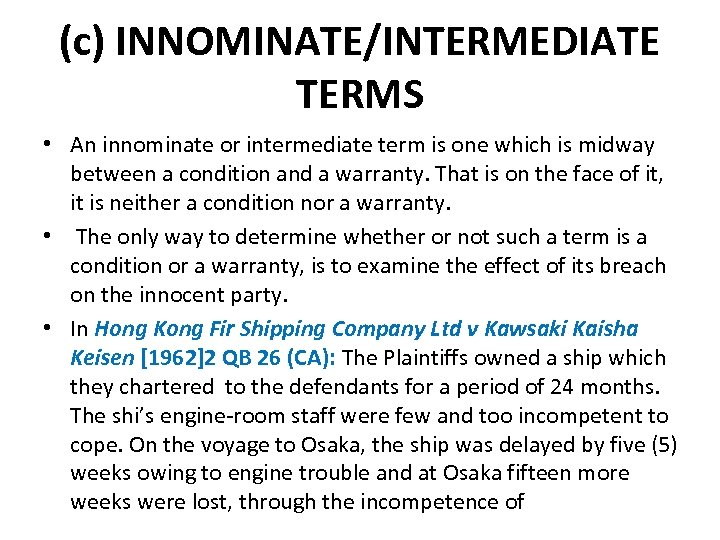 (c) INNOMINATE/INTERMEDIATE TERMS • An innominate or intermediate term is one which is midway