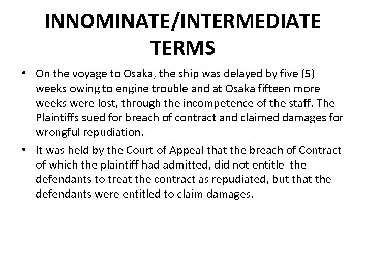 INNOMINATE/INTERMEDIATE TERMS • On the voyage to Osaka, the ship was delayed by five