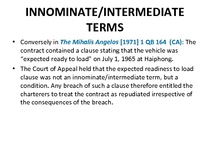 INNOMINATE/INTERMEDIATE TERMS • Conversely in The Mihalis Angelos [1971] 1 QB 164 (CA): The
