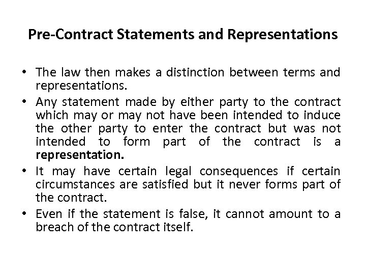 Pre-Contract Statements and Representations • The law then makes a distinction between terms and