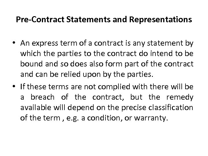 Pre-Contract Statements and Representations • An express term of a contract is any statement