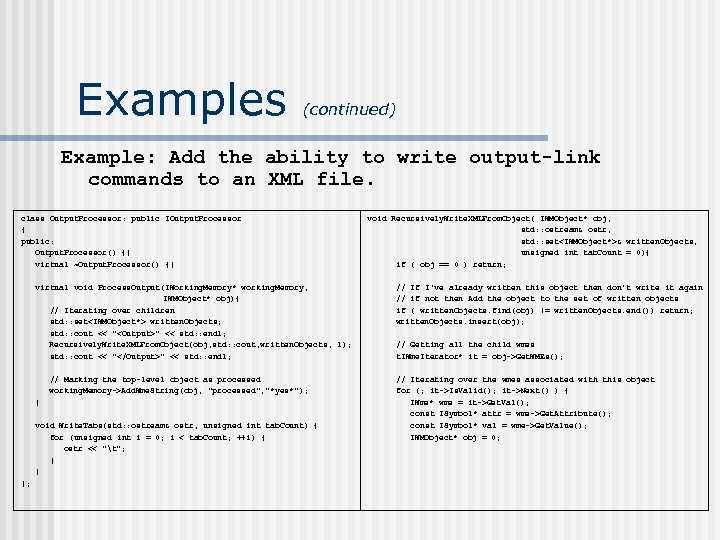 Examples (continued) Example: Add the ability to write output-link commands to an XML file.