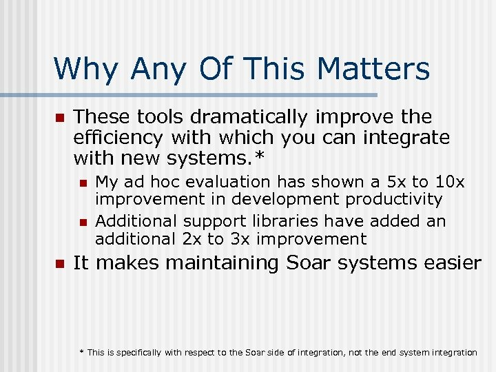 Why Any Of This Matters n These tools dramatically improve the efficiency with which