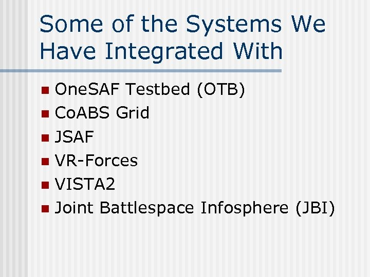 Some of the Systems We Have Integrated With One. SAF Testbed (OTB) n Co.