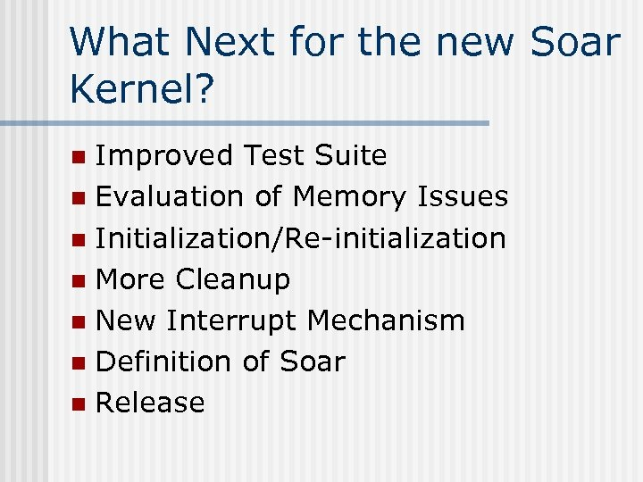 What Next for the new Soar Kernel? Improved Test Suite n Evaluation of Memory