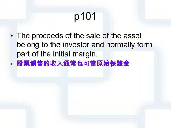 p 101 • The proceeds of the sale of the asset belong to the