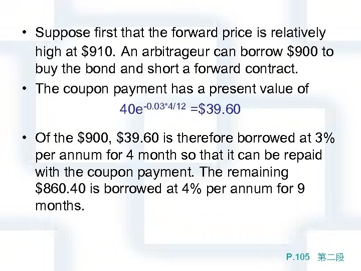• Suppose first that the forward price is relatively high at $910. An