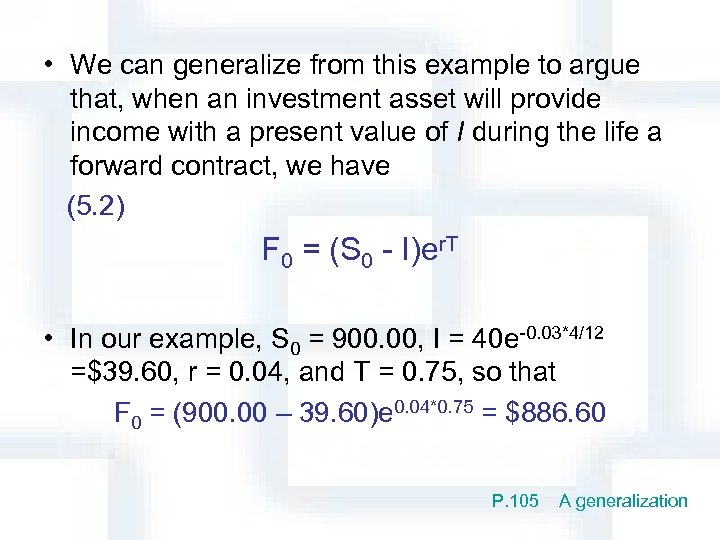 • We can generalize from this example to argue that, when an investment