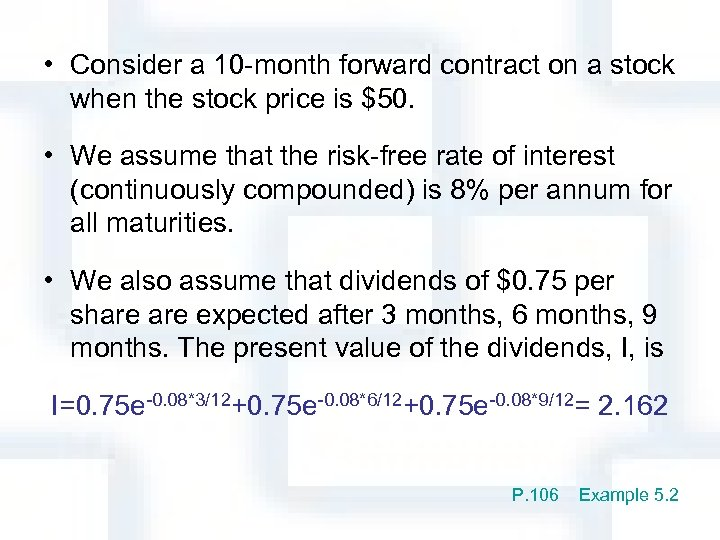 • Consider a 10 -month forward contract on a stock when the stock