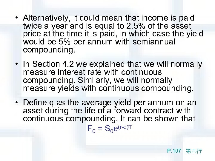 • Alternatively, it could mean that income is paid twice a year and