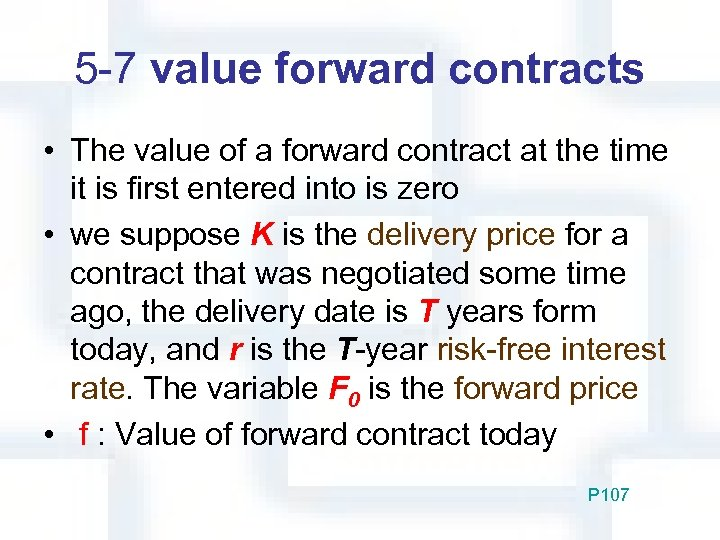 5 -7 value forward contracts • The value of a forward contract at the