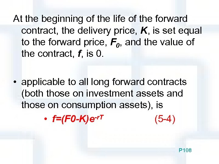 At the beginning of the life of the forward contract, the delivery price, K,