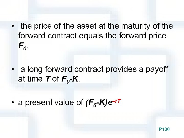 • the price of the asset at the maturity of the forward contract