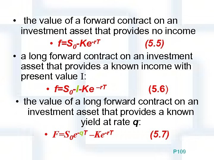 • the value of a forward contract on an investment asset that provides