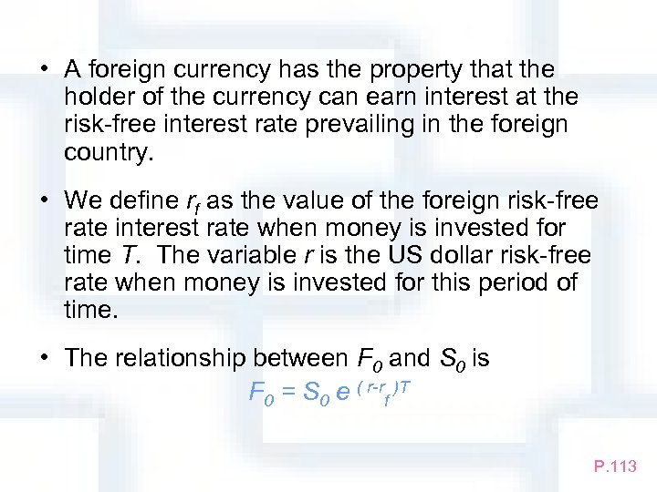 • A foreign currency has the property that the holder of the currency