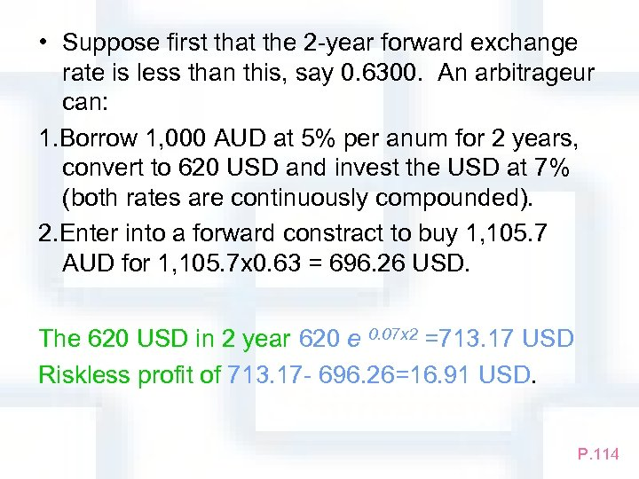 • Suppose first that the 2 -year forward exchange rate is less than