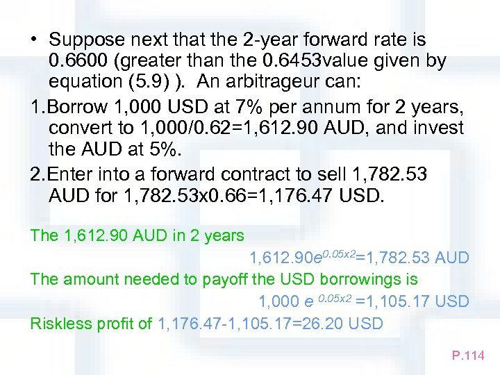 • Suppose next that the 2 -year forward rate is 0. 6600 (greater