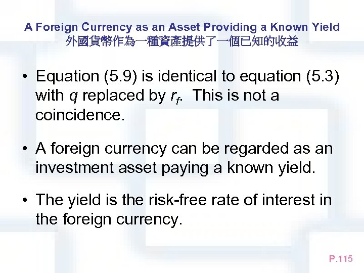 A Foreign Currency as an Asset Providing a Known Yield 外國貨幣作為一種資產提供了一個已知的收益 • Equation (5.