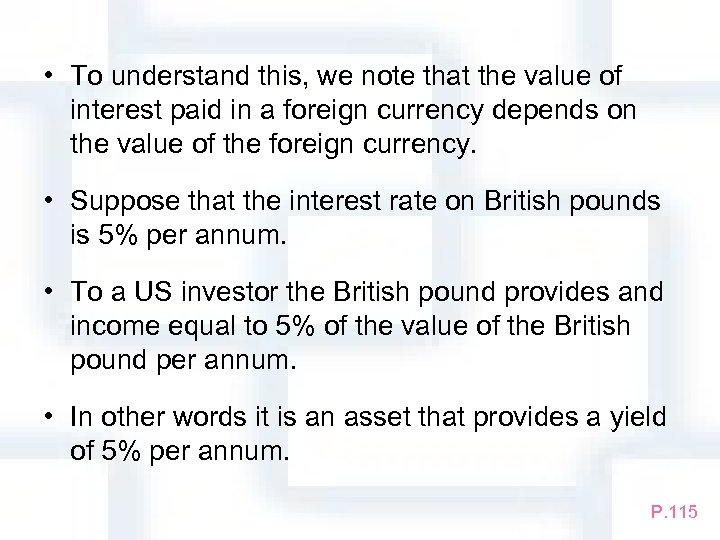 • To understand this, we note that the value of interest paid in