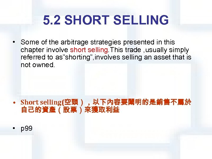 5. 2 SHORT SELLING • Some of the arbitrage strategies presented in this chapter