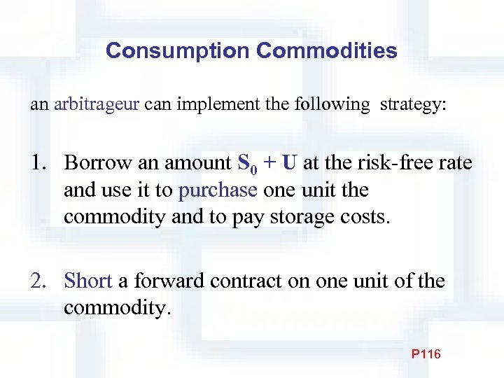 Consumption Commodities an arbitrageur can implement the following strategy: 1. Borrow an amount S