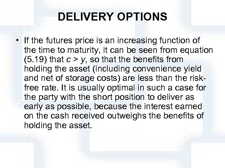 DELIVERY OPTIONS • If the futures price is an increasing function of the time