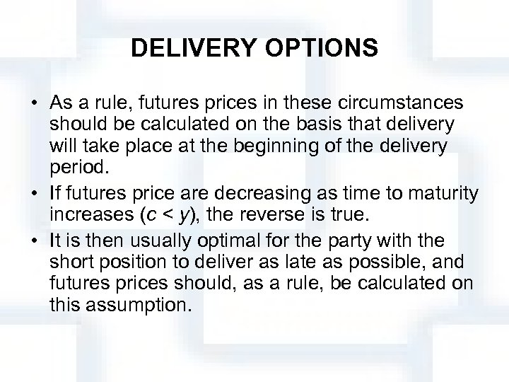 DELIVERY OPTIONS • As a rule, futures prices in these circumstances should be calculated