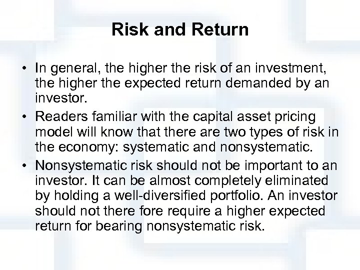 Risk and Return • In general, the higher the risk of an investment, the