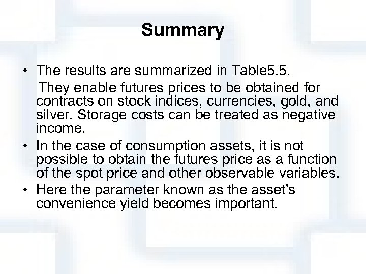 Summary • The results are summarized in Table 5. 5. They enable futures prices
