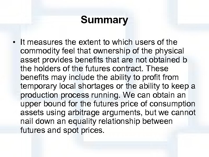 Summary • It measures the extent to which users of the commodity feel that