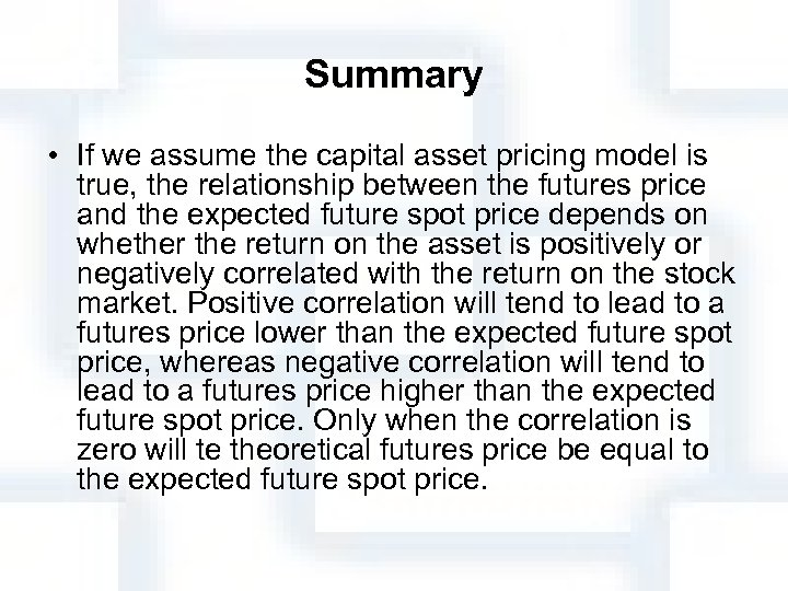 Summary • If we assume the capital asset pricing model is true, the relationship