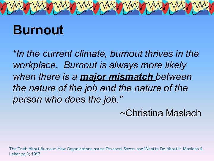 "Burnout ""In the current climate, burnout thrives in the workplace. Burnout is always more"