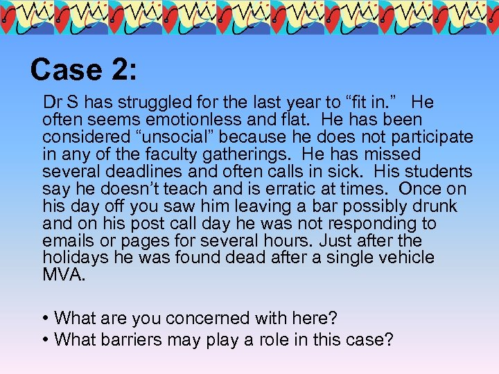"Case 2: Dr S has struggled for the last year to ""fit in. """