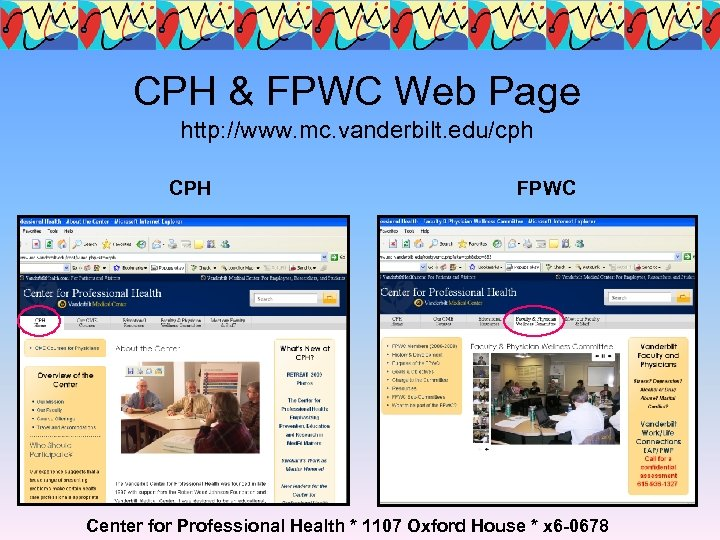 CPH & FPWC Web Page http: //www. mc. vanderbilt. edu/cph CPH FPWC Center for