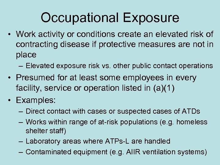Occupational Exposure • Work activity or conditions create an elevated risk of contracting disease