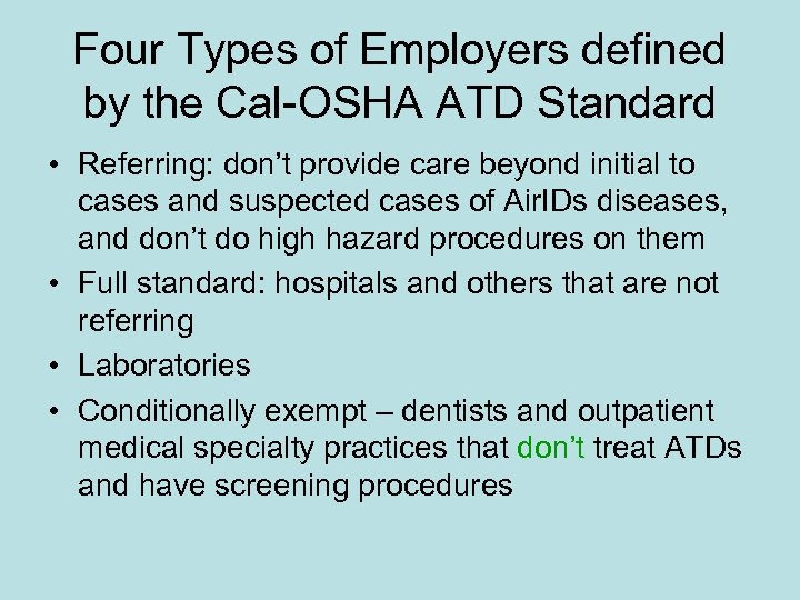 Four Types of Employers defined by the Cal-OSHA ATD Standard • Referring: don't provide