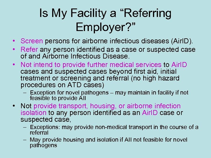 """Is My Facility a """"Referring Employer? """" • Screen persons for airborne infectious diseases"""