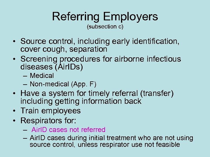 Referring Employers (subsection c) • Source control, including early identification, cover cough, separation •