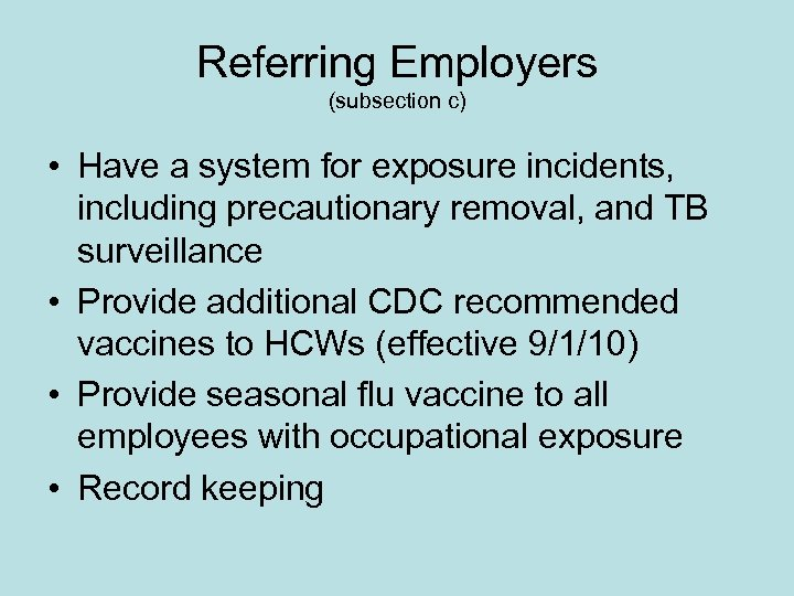 Referring Employers (subsection c) • Have a system for exposure incidents, including precautionary removal,