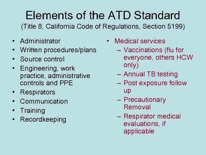 Elements of the ATD Standard (Title 8, California Code of Regulations, Section 5199) •