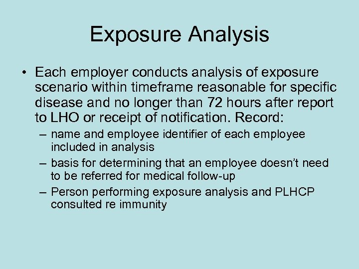 Exposure Analysis • Each employer conducts analysis of exposure scenario within timeframe reasonable for