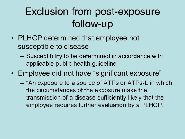 Exclusion from post-exposure follow-up • PLHCP determined that employee not susceptible to disease –