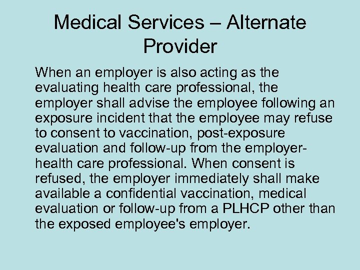 Medical Services – Alternate Provider When an employer is also acting as the evaluating