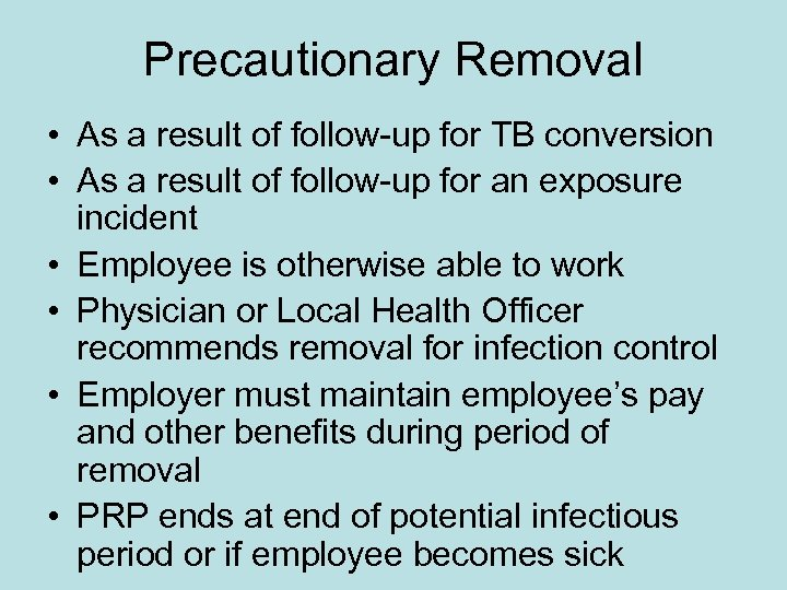 Precautionary Removal • As a result of follow-up for TB conversion • As a